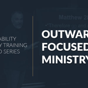 Outwardly Focused Ministry