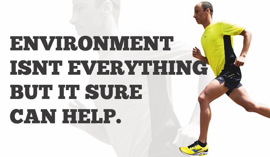 What I've Learned from Running: Environment Isn't Everything, but it Sure Can Help!