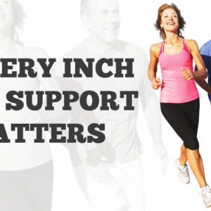 What I've Learned from Running: Every Inch of Support matters