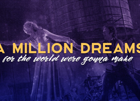 The Greatest Showman: A Million Dreams