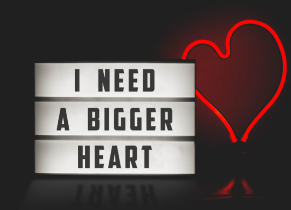 I Need a Bigger Heart