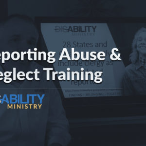 Reporting Abuse and Neglect Training