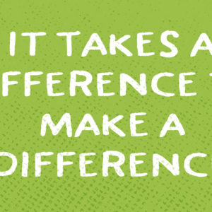 It Takes a Difference to Make a Difference