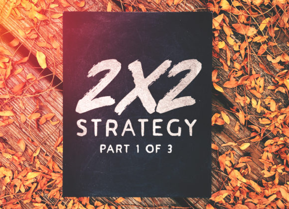2×2 Strategy: Part 1 of 3
