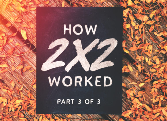 How 2×2 Worked: Part 3 of 3
