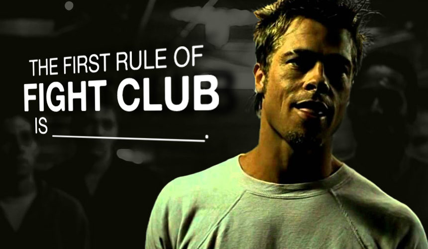 The First Rule of Fight Club is…
