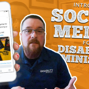 Intro to Social Media for Disability Ministry