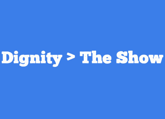 Dignity > The Show