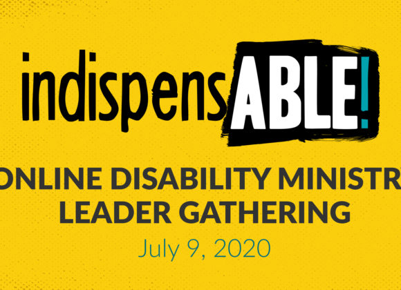 IndispensABLE Disability Ministry Leader Online Gathering – July 9, 2020