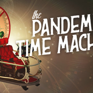 The Pandemic Time Machine