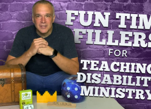 Fun Time Fillers for Teaching Disability Ministry