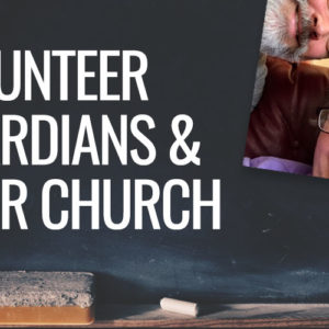 Volunteer Guardians and Your Church