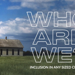 Who Are We? Inclusion in Any Sized Church